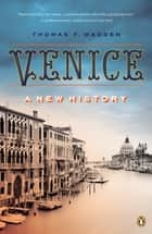 Venice - A New History ebook by Thomas F. Madden