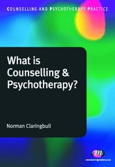 What is Counselling and Psychotherapy? ebook by Norman Claringbull