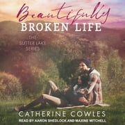 Beautifully Broken Life audiobook by Catherine Cowles