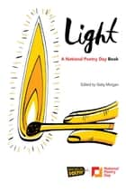 Light A National Poetry Day Book ebook by Gaby Morgan