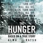 "The Hunger - ""Deeply disturbing, hard to put down"" - Stephen King audiobook by Alma Katsu, Kirsten Potter"