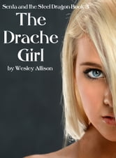 The Drache Girl ebook by Wesley Allison