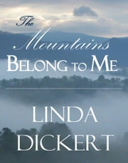 The Mountains Belong to Me ebook by Linda Dickert