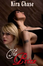 The Prize ebook by Kira Chase