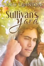 Sullivan's Yard ebook by Chris Quinton