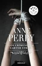 Los crímenes de Cater Street (Inspector Thomas Pitt 1) ebook by Anne Perry