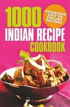 1000 Indian Recipe Cookbook 電子書 by Arcturus Publishing