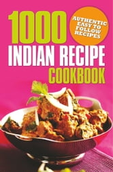 1000 Indian Recipe Cookbook ebook by Arcturus Publishing