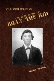 The Real Story of Billy the Kid ebook by Alton Pryor