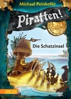 Piratten! 5: Die Schatzinsel ebook by Michael Peinkofer, Daniel Ernle