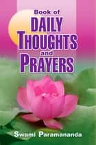 Book of Daily Thoughts and Prayers ebook by Swami Paramananda