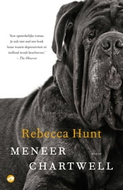 Meneer Chartwell ebook by Rebecca Hunt, Mary Bresser