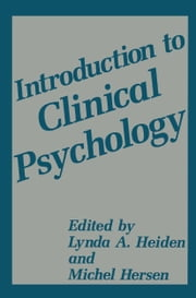 Introduction to Clinical Psychology ebook by Lynda A. Heiden,Michel Hersen