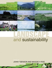 Landscape and Sustainability ebook by John F. Benson,Maggie H. Roe