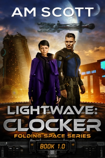 Lightwave: Clocker ebook by AM Scott