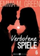 Verbotene Spiele - Band 6 ebook by Emma M. Green