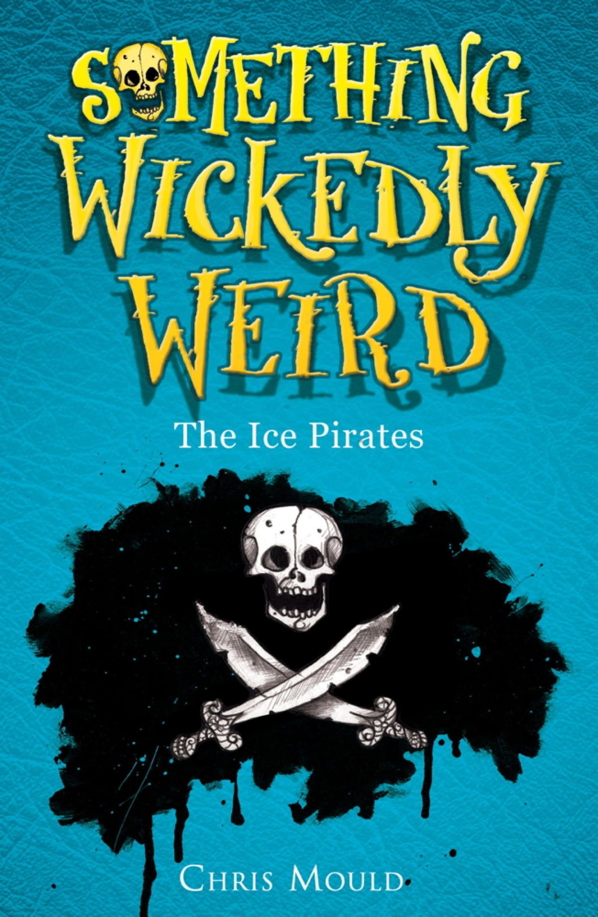 Something wickedly weird 2 the ice pirates ebook by chris mould something wickedly weird 2 the ice pirates ebook by chris mould 9781444904185 rakuten kobo fandeluxe Epub