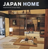 Japan Home - Inspirational Design Ideas ebook by Lisa Parramore,Chadine Flood Gong