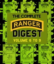 The Complete RANGER DIGEST: Volumes 6-9 - Revised Edition ebook by Rick F. Tscherne