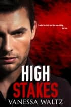 High Stakes ebook by Vanessa Waltz