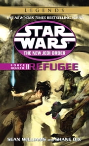 Refugee: Star Wars (The New Jedi Order: Force Heretic, Book II) ebook by Sean Williams,Shane Dix