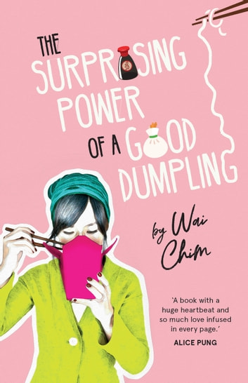 The Surprising Power of a Good Dumpling ebook by Wai Chim