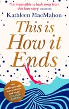 This Is How It Ends ebook by Kathleen MacMahon