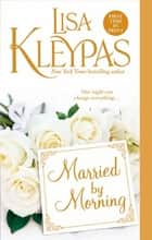 Married by Morning ebook by Lisa Kleypas