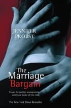 The Marriage Bargain ebook by Jennifer Probst