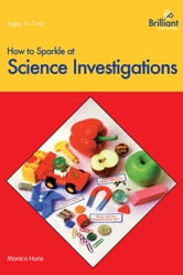How to Sparkle at Science Investigations ebook by Monica Huns