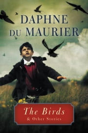 The Birds - and Other Stories ebook by Daphne du Maurier