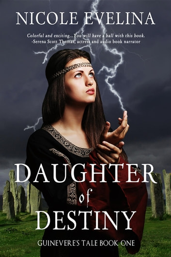 Daughter of Destiny - Guinevere's Tale Book 1 ebook by Nicole Evelina