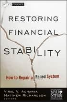 Restoring Financial Stability ebook by New York University Stern School of Business,Viral V. Acharya,Matthew P. Richardson