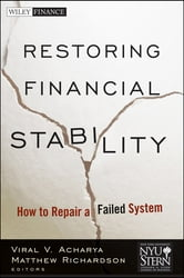 Restoring Financial Stability - How to Repair a Failed System ebook by New York University Stern School of Business