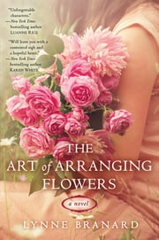 The Art of Arranging Flowers ebook by Lynne Branard