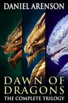 Ebook Dawn of Dragons: The Complete Trilogy di Daniel Arenson