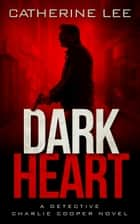 Dark Heart ebook by Catherine Lee