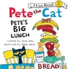 Pete the Cat: Pete's Big Lunch audiobook by James Dean