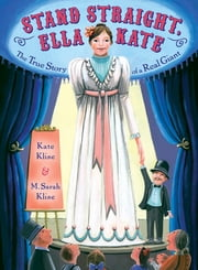 Stand Straight, Ella Kate ebook by Kate Klise,M. Sarah Klise