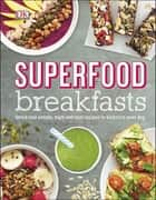 Superfood Breakfasts ebook by DK