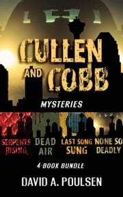 Cullen and Cobb Mysteries 4-Book Bundle - None So Deadly / Last Song Sung / Dead Air / Serpents Rising ebook by David A. Poulsen