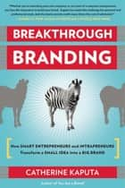 Breakthrough Branding ebook by Catherine Kaputa