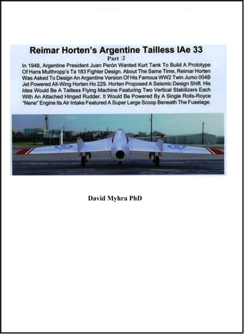 Reimar Horten's Argentine Tailless IAe 33 Part 2 ebook by David Myhra