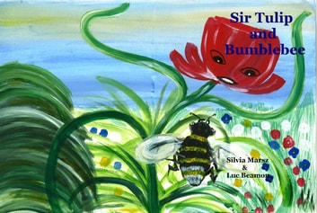 Sir Tulip and Bumblebee ebook by Silvia Marsz