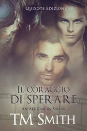 Il coraggio di sperare eBook by T.M. Smith