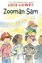 Zooman Sam ebook by Lois Lowry