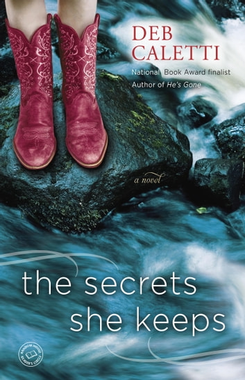 The Secrets She Keeps - A Novel ebook by Deb Caletti