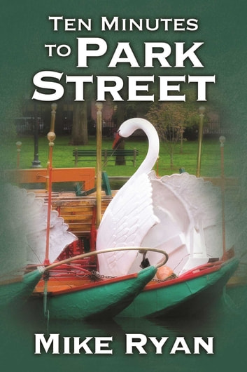 Ten Minutes To Park Street ebook by Mike Ryan