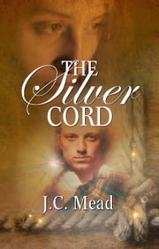 The Silver Cord ebook by J. C. Mead