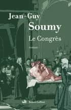 Le congrès ebook by Jean-Guy SOUMY